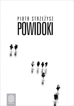 Powidoki - okładka nowej książki Piotra Strzeżysza